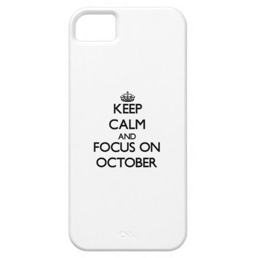 Keep Calm and focus on October Case For iPhone 5/5S