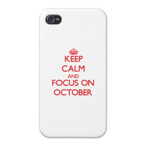kEEP cALM AND FOCUS ON oCTOBER iPhone 4/4S Cover