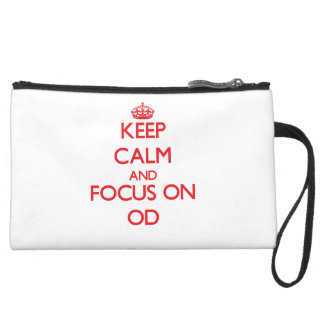 kEEP cALM AND FOCUS ON oD Wristlet Clutches