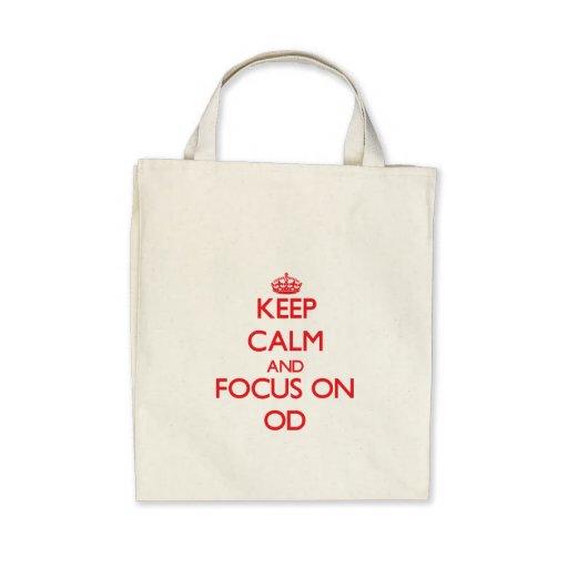 kEEP cALM AND FOCUS ON oD Canvas Bags