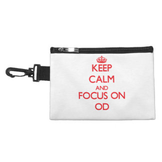 kEEP cALM AND FOCUS ON oD Accessory Bags