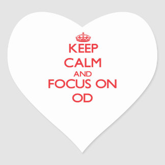 Keep Calm and focus on Od Heart Sticker