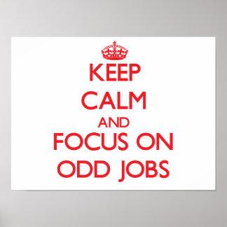 Keep Calm and focus on Odd Jobs Print