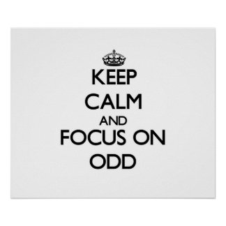 Keep Calm and focus on Odd Posters