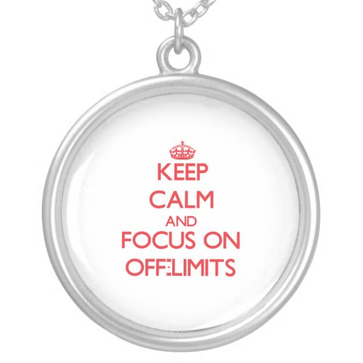 kEEP cALM AND FOCUS ON oFF-lIMITS Personalized Necklace
