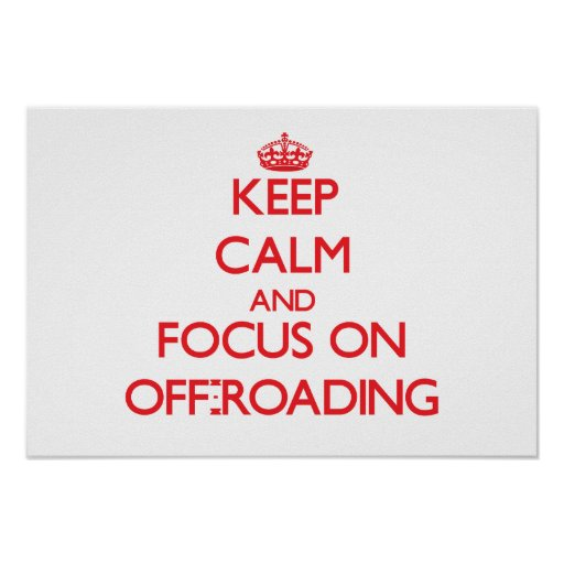 Keep calm and focus on Off-Roading Print