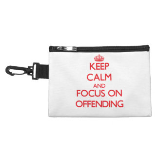 kEEP cALM AND FOCUS ON oFFENDING Accessory Bags