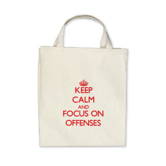 kEEP cALM AND FOCUS ON oFFENSES Bags
