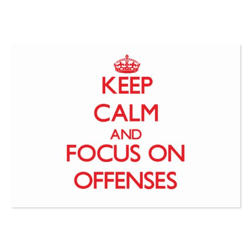 Keep Calm and focus on Offenses Business Card Templates