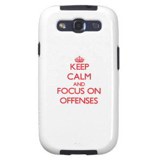 kEEP cALM AND FOCUS ON oFFENSES Galaxy S3 Case
