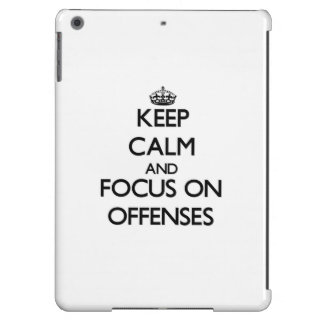 Keep Calm and focus on Offenses iPad Air Covers
