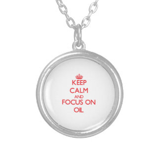 kEEP cALM AND FOCUS ON oIL Jewelry