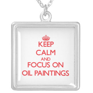 kEEP cALM AND FOCUS ON oIL pAINTINGS Personalized Necklace