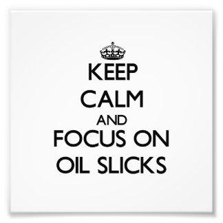 Keep Calm and focus on Oil Slicks Art Photo