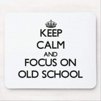 Keep Calm and focus on Old School Mouse Pads