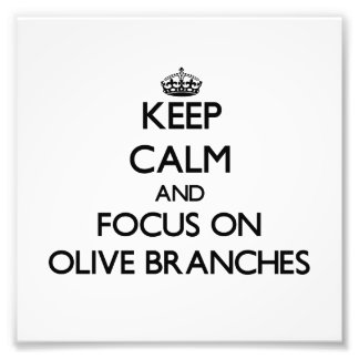 Keep Calm and focus on Olive Branches Photograph