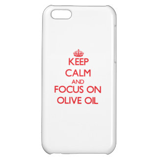 kEEP cALM AND FOCUS ON oLIVE oIL iPhone 5C Case