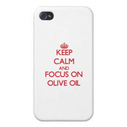 kEEP cALM AND FOCUS ON oLIVE oIL Cover For iPhone 4