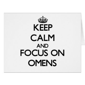 Keep Calm and focus on Omens Big Greeting Card