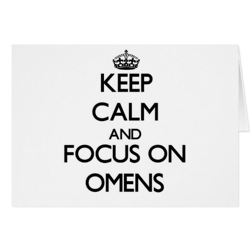 Keep Calm and focus on Omens Card