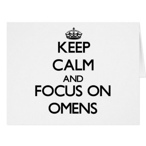 Keep Calm and focus on Omens Greeting Cards