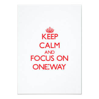 kEEP cALM AND FOCUS ON oNE-wAY 13 Cm X 18 Cm Invitation Card