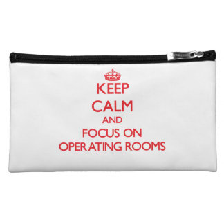 kEEP cALM AND FOCUS ON oPERATING rOOMS Cosmetics Bags