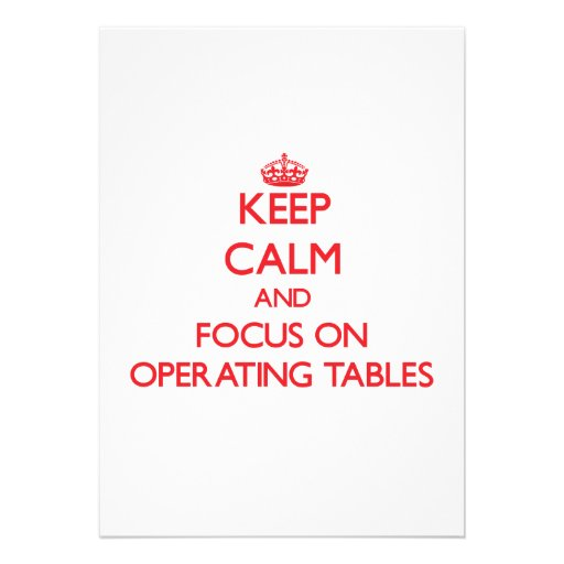 kEEP cALM AND FOCUS ON oPERATING tABLES Personalized Announcements
