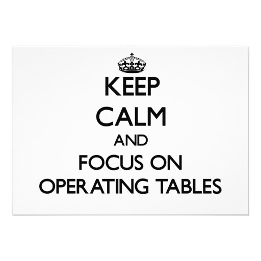 Keep Calm and focus on Operating Tables Custom Invitation