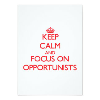 kEEP cALM AND FOCUS ON oPPORTUNISTS 13 Cm X 18 Cm Invitation Card