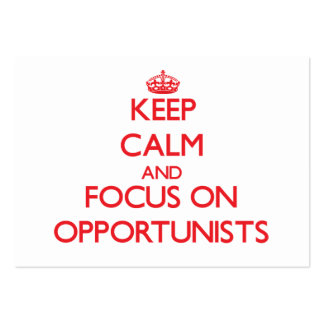 Keep Calm and focus on Opportunists Business Cards