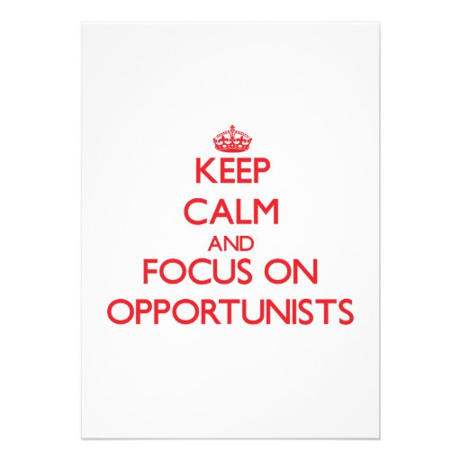 kEEP cALM AND FOCUS ON oPPORTUNISTS Personalized Invites