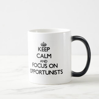 Keep Calm and focus on Opportunists Coffee Mugs