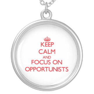 kEEP cALM AND FOCUS ON oPPORTUNISTS Jewelry