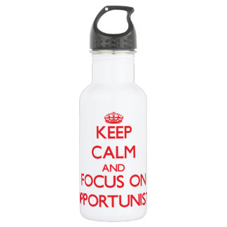 Keep Calm and focus on Opportunists 532 Ml Water Bottle