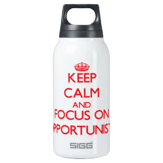 Keep Calm and focus on Opportunists 10 Oz Insulated SIGG Thermos Water Bottle
