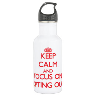 Keep Calm and focus on Opting Out 532 Ml Water Bottle