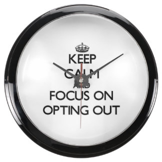 Keep Calm and focus on Opting Out Fish Tank Clocks