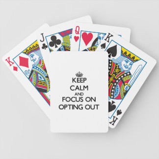 Keep Calm and focus on Opting Out Bicycle Poker Deck