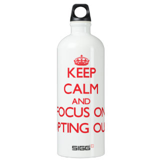 Keep Calm and focus on Opting Out SIGG Traveller 1.0L Water Bottle