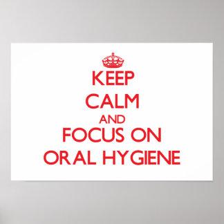 Keep Calm and focus on Oral Hygiene Print