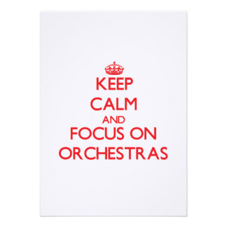Keep Calm and focus on Orchestras Custom Invitations
