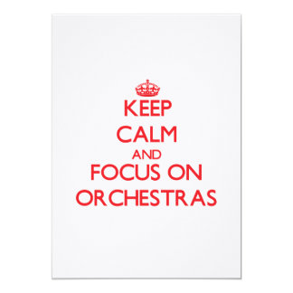 Keep Calm and focus on Orchestras 5x7 Paper Invitation Card