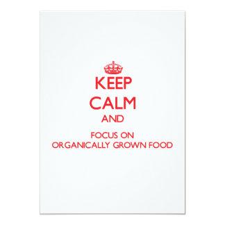 kEEP cALM AND FOCUS ON oRGANICALLY gROWN fOOD 13 Cm X 18 Cm Invitation Card
