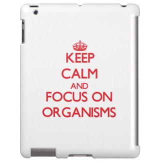 kEEP cALM AND FOCUS ON oRGANISMS