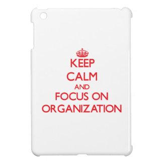 kEEP cALM AND FOCUS ON oRGANIZATION iPad Mini Case