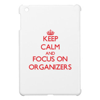 kEEP cALM AND FOCUS ON oRGANIZERS Case For The iPad Mini