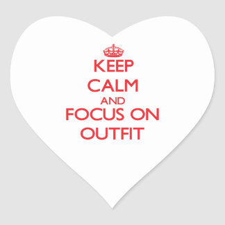 Keep Calm and focus on Outfit Heart Sticker