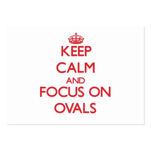 Keep Calm and focus on Ovals Business Cards