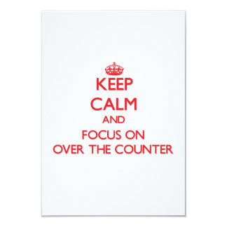 Keep Calm and focus on Over-The-Counter 3.5x5 Paper Invitation Card